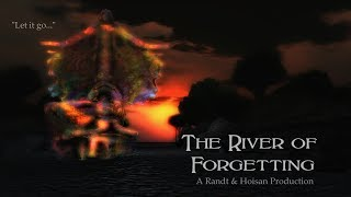 The River of Forgetting - A Randt & Hoisan Production
