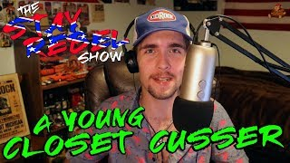 The Stay Rebel Show - A Young Closet Cusser [Podcast #1]