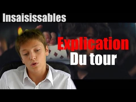 Insaisissables :: explication du tour !