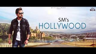 Hollywood (Lyrical Audio) SM | New Punjabi Songs 2018 | White Hill Music
