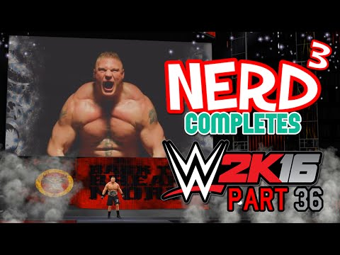 Nerd³ Completes... WWE 2K16 - 36 - Brush With The Beast