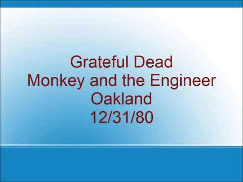 Grateful Dead - Monkey and the Engineer - Oakland - 12/31/80