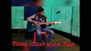 Jodi Vule Jao Covered by Gourab