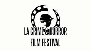 LA Crime & Horror Film Festival - Official Opening Sequence