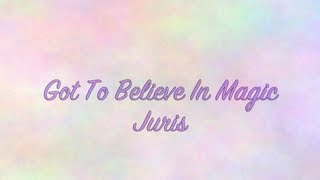 Watch Juris Got To Believe In Magic video