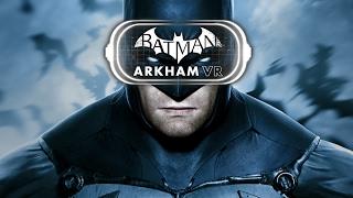 בואו נשחק - Batman Arkham VR - חלק 3 ואחרון