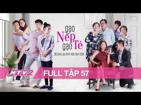 GẠO NẾP GẠO TẺ - Tập 57 - FULL | Phim Gia Đình Việt 2018