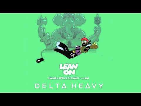 Major Lazer X DJ Snake (feat. MØ) - Lean On (Delta Heavy's Lean Back Bootleg) [FREE DOWNLOAD]