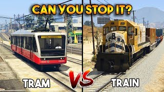 GTA 5 ONLINE : TRAIN VS TRAM (CAN YOU STOP IT?)