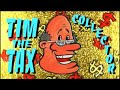 TIM the TAX COLLECTOR Video