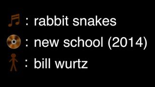 song: rabbit snakes