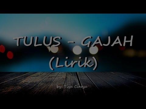 Tulus - Gajah [Lirik]