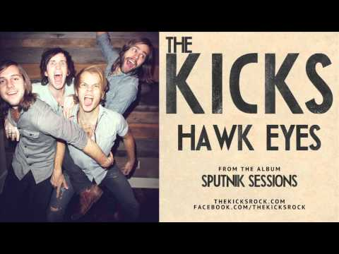 The Kicks - Hawk Eyes (Official)