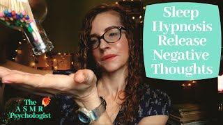 ASMR Sleep Hypnosis Release Negative Thoughts *Deep Relaxation & Positive Affirmations* Soft Spoken