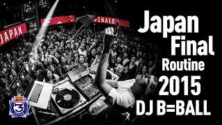 GENRE BNDR - DJ B=BALL - Red Bull Thre3Style 2015 Japan Final Routine (short edit)
