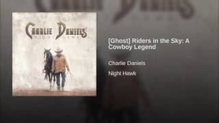 Charlie Daniels (Ghost) Riders In The Sky: A Cowboy Legend