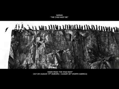 WATAIN - The Child Must Die (ALBUM TRACK)