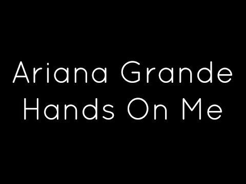 Ariana Grande ft. A$AP Ferg - Hands On Me Lyrics