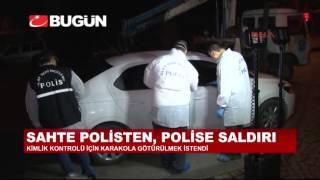 İSTANBUL'DA SAHTE POLİS GERÇEK POLİSİ VURDU