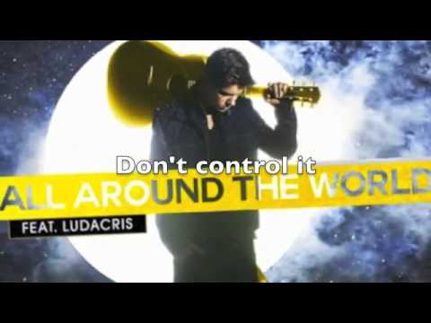 Justin Bieber feat Ludacris All Around The World Lyrics