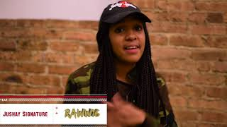 Jushay Signature #Raww16 on Real Raww Podcast filmed by 9ine2 Media