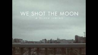 Watch We Shot The Moon In Good Time video
