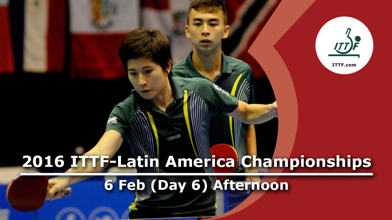 2016 ITTF-Latin American Championships - Day 6 Afternoon