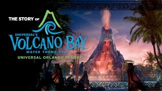 The Story of Volcano Bay