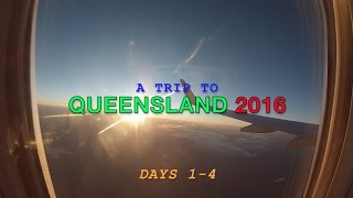 Queensland Trip | Days 1-4