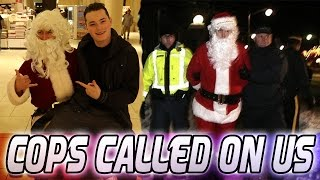 KICKED OUT OF THE MALL DRESSED AS SANTA (COPS CALLED ON US)