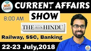 8:00 AM - CURRENT AFFAIRS SHOW 22-23 July | RRB ALP/Group D, SBI Clerk, IBPS, SSC, UP Police