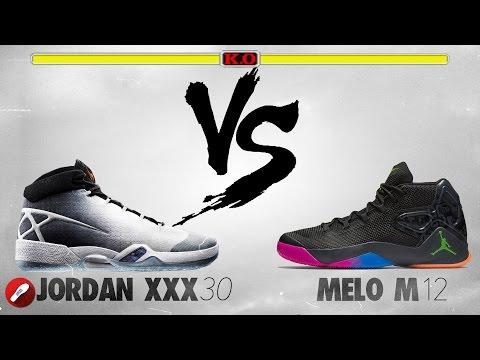 Jordan 30 XXX Vs Jordan Melo M12!