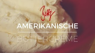 Amerikanische Buttercreme | Betty´s Sugar Dreams