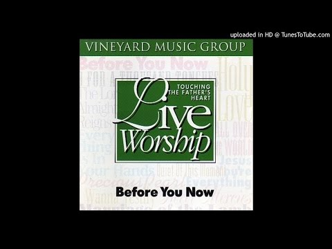 Vineyard Music - Before You Now