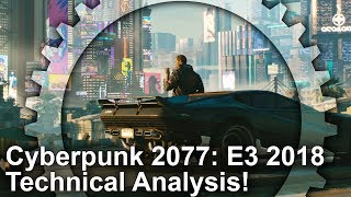 [4K] Cyberpunk 2077: Complete E3 2018 Technical Analysis!