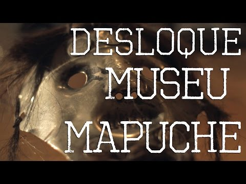 DESLOQUE: CHILE - PUCON (Museu Mapuche)