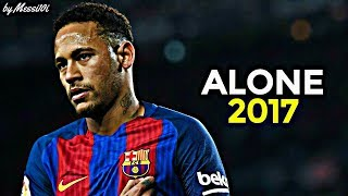 Neymar JR 2017 ▶ Alone ◀ INSANE Skills & Goals 2016/17 ¦ HD NEW