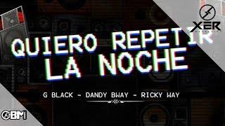 Quiero Repetir La Noche - Dandy Bway ft GiBlack y Ricky Way