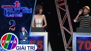 THVL | Truy tìm cao thủ - Tập 2: Vòng 2 - Đào Bá Lộc thấy nỗ lực của Jun Vũ nên loại Elly Trần