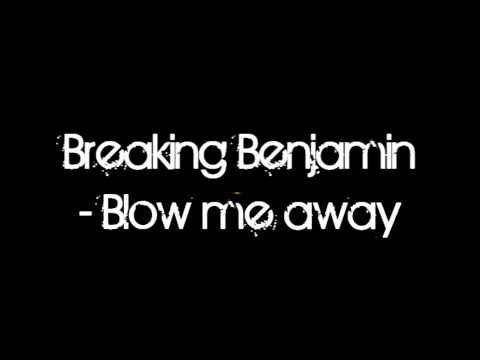 Breaking Benjamin - Blow Me Away [ Hd ] video