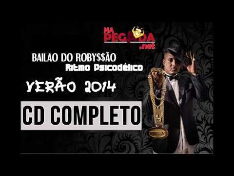 BAILÃO DO ROBYSSÃO - O RITMO É PSICODÉLICO - CD VERÃO 2014 COMPLETO!!!