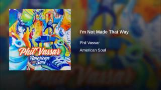 Phil Vassar I'm Not Made That Way