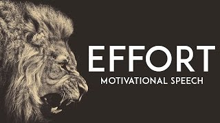 EFFORT - Motivational Video || Amazing Motivational Speech!