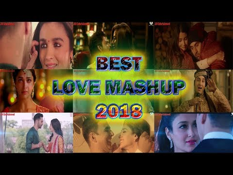 Love Mashup 2018 /HINDI REMIX MASHUP SONGS 2018 MARCH/Biggest Hollywood And Bollywood Romantic 2018