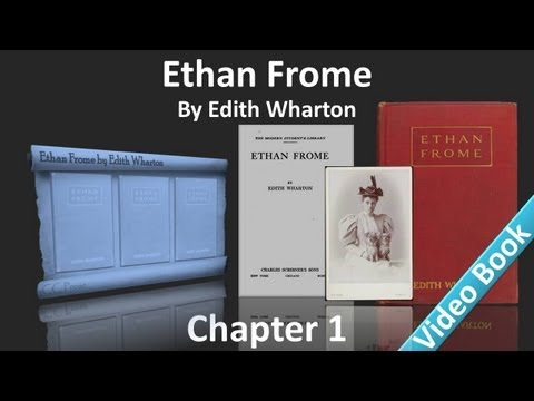 Chapter 1 - Ethan Frome by Edith Wharton
