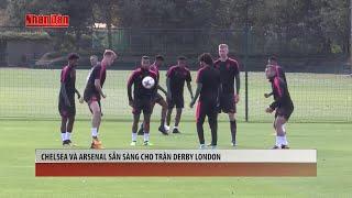 Tin Thể Thao 24h Hôm Nay (7h - 16/9): Chelsea Và Arsenal Sẵn Sàng Cho Trận Derby London