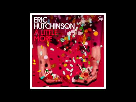 Eric Hutchinson - A Little More (Audio)