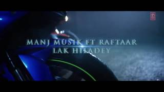 Lak Hilade video song by Raftaar,Manj Music,Amy Jackson New song 2016