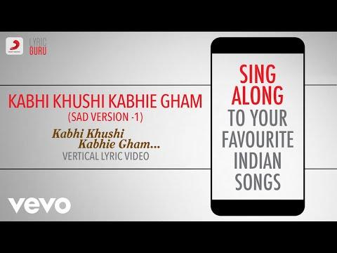 Kabhi Khushi Kabhie Gham-Sad Version 1 - Official Bollywood Lyrics|Sonu Nigam