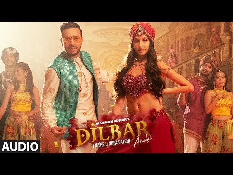 Full Audio : Dilbar Arabic Version | Fnaire Feat. Nora Fatehi